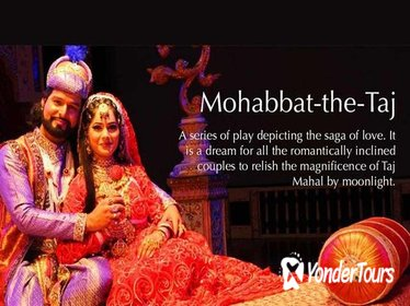 Mohabbat the Taj English Version Evening Session Admission Ticket, Agra